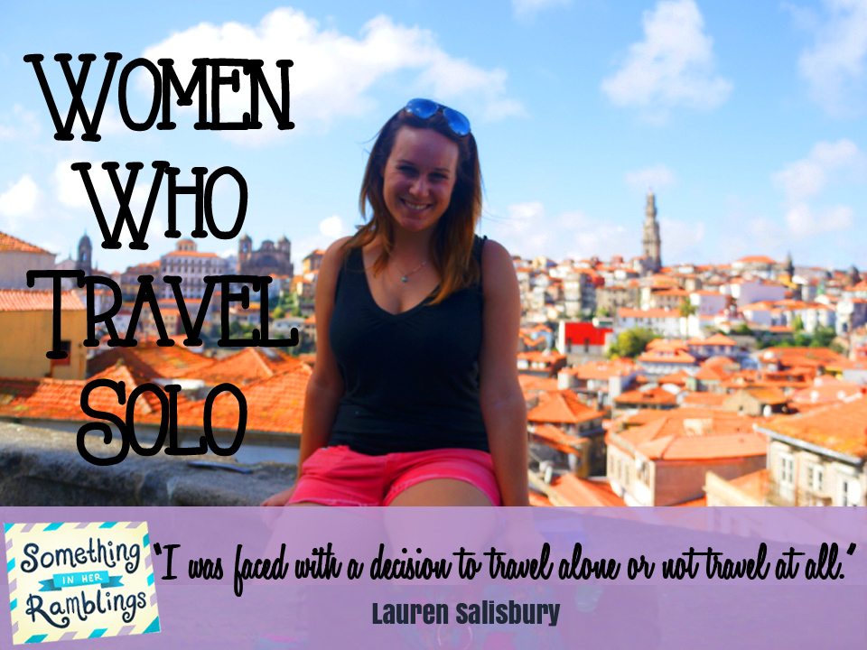 Lauren Salisbury, My Journey as a woman solo traveler