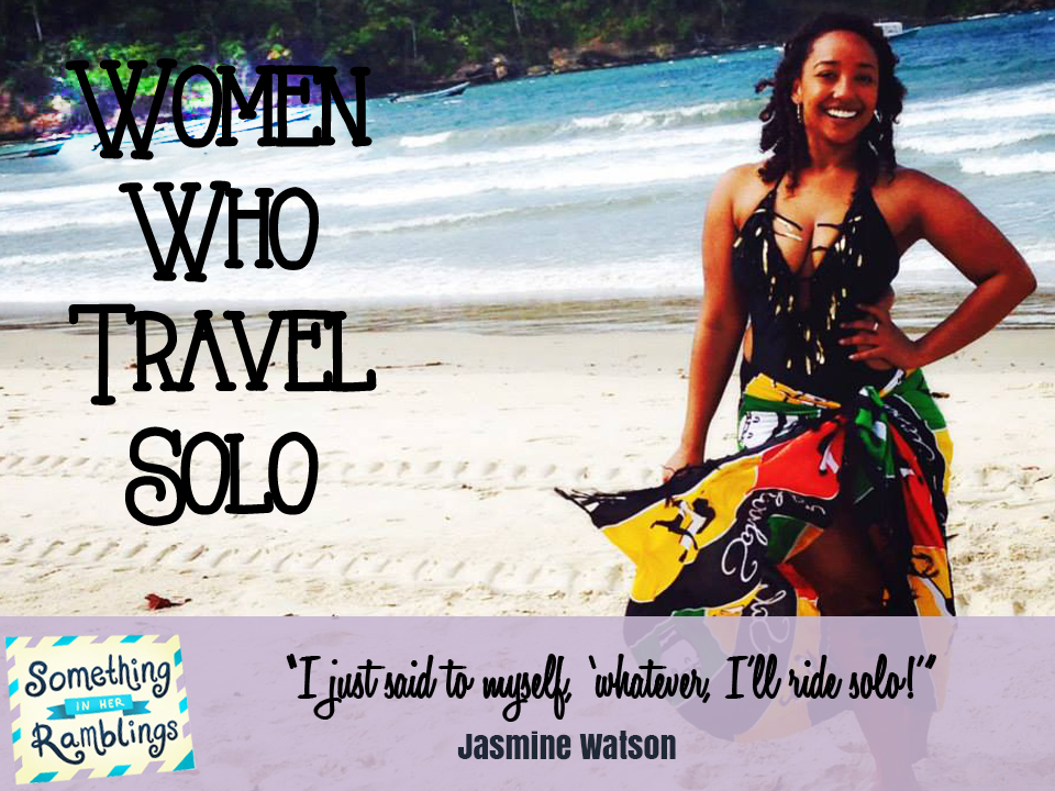 Jasmine Watson takes a solo trip to Trinidad and Tobago and shares her stories on Women Who Travel Solo